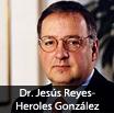 Dr. Jesús Reyes-Heroles González
