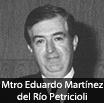 Mtro. Eduardo Martínez del Río Petricioli