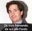 Dr. Luis Fernando de la Calle Pardo