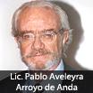 Lic. Pablo Aveleyra Arroyo de Anda