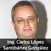 Ing. Carlos López Santibáñez González
