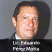 Lic. Eduardo Pérez Motta